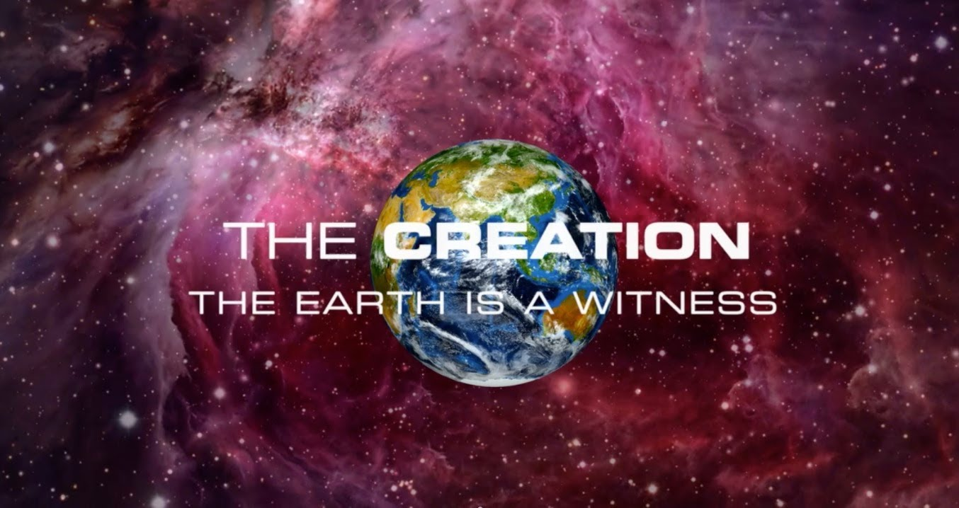 Creation: The Earth is a Witness